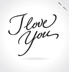 I LOVE YOU hand lettering vector image