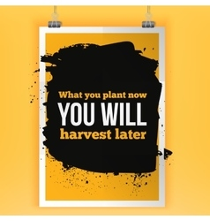 What you plant now will harvest later vector