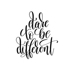 Dare to be different black and white hand vector