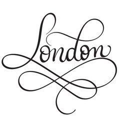 london calligraphy lettering word on white vector image
