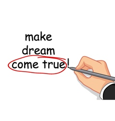 hand writing make dream come true vector image vector image