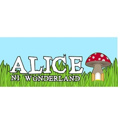 Alice in wonderland lettering on green grass and vector