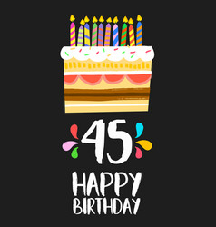 Happy birthday card 45 forty five year cake vector