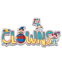 Font design for word clowns vector