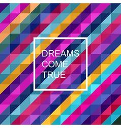 Dreams come true vector
