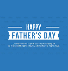 Happy father day greeting card style vector