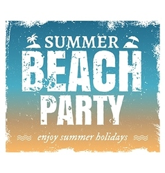 Summer grunge beach party poster with hot vector