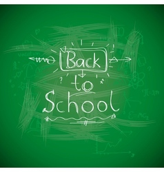 Back to school chalkwriting on blackboard vector image