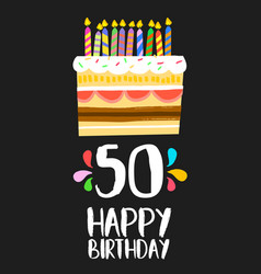 Happy birthday card 50 fifty year cake vector