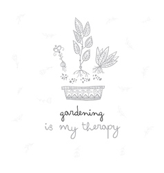 Gardening is my therapy card vector