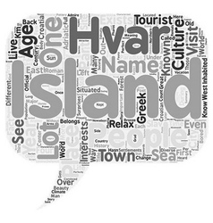 Have you heard about hvar island text background vector