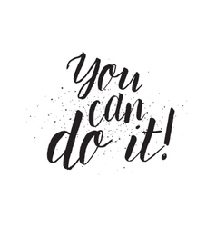 You can do it inscription greeting card with vector
