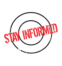 Stay informed rubber stamp vector