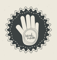 Emblem with hand inside with handmade message vector