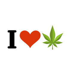 I love drugs heart and marijuana leaf emblem for vector