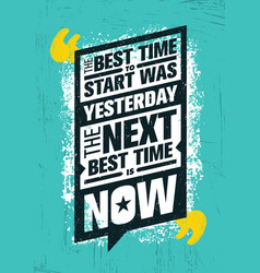The best time to start was yesterday the next vector