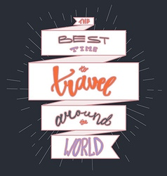Travel inspirational lettering vector