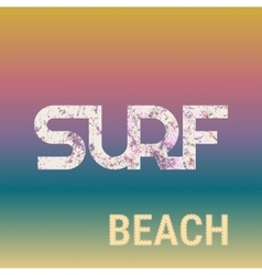 Surf typography t-shirt graphics vector
