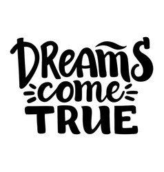 Dreams come true inspirational lettering card vector