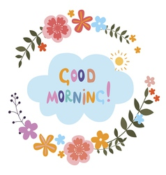 Good morning card with floral composition vector image