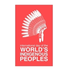Day of worlds indigenous peoples poster vector
