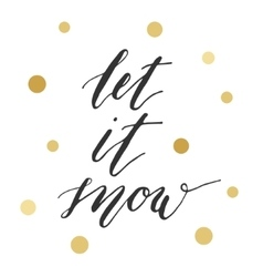Let it snow calligraphic inscription vector