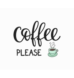 Quote coffee cup typography vector