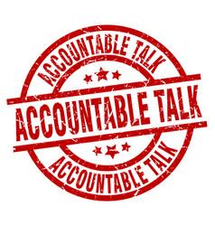Accountable talk round red grunge stamp vector