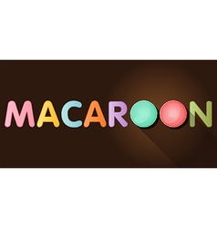 Macaroon word with top view of macaroons vector