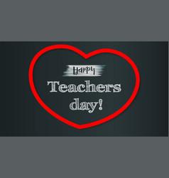 Happy teacher day on school chalkboard backdrop vector