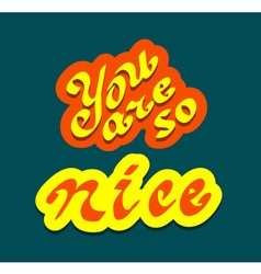 You are so nice quote vector