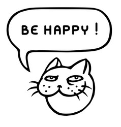 Be happy cartoon cat head speech bubble vector