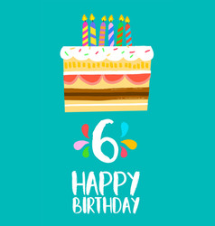 Happy birthday cake card for 6 six year party vector