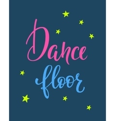 Dance floor quote typography vector