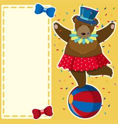 border template with bear on big ball vector image