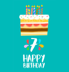 Happy birthday cake card for 7 seven year party vector