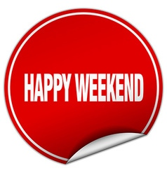 Happy weekend round red sticker isolated on white vector
