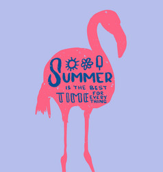 Lettering summer is the best time for everything vector