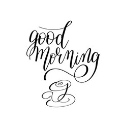 Good morning black and white hand written vector