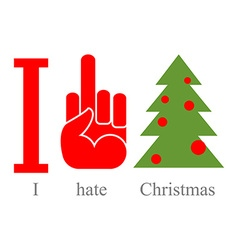 I hate Christmas Symbol of hatred and tree vector image