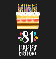 happy birthday card 81 eighty one year cake vector image