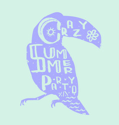 Lettering crazy summer party inscribed in toucan vector