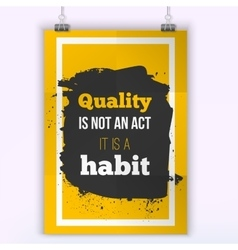 Quality is not an act it is a habit vector