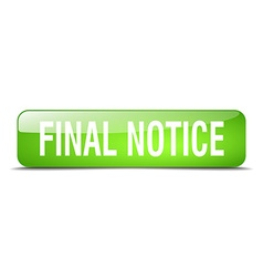 Final notice green square 3d realistic isolated vector