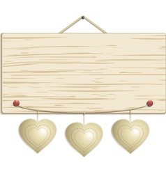 Wood sign with hanging hearts vector