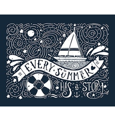 Every summer has a story hand drawn print with a vector