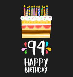 Happy birthday card 91 ninety four year cake vector