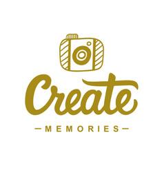 Create memories inspirational poster vector