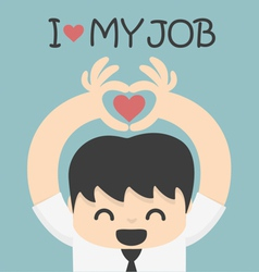 I love my job vector image vector image