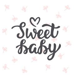 Sweet baby hand lettering vector